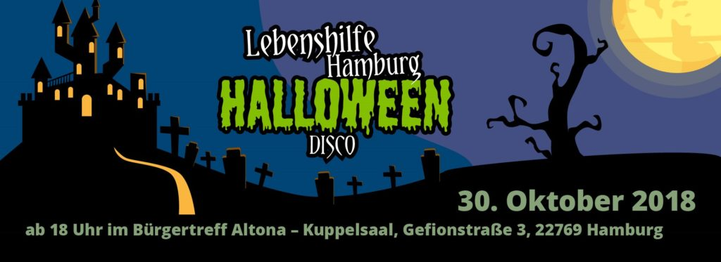 Flyer Halloween-Disco: Lebenshilfe Hamburg Halloween-Disco, 30. Oktober 2018, ab 18 Uhr im Bürgertreff Altona - Kuppelsaal, Gefionstr. 3, 22769 Hamburg